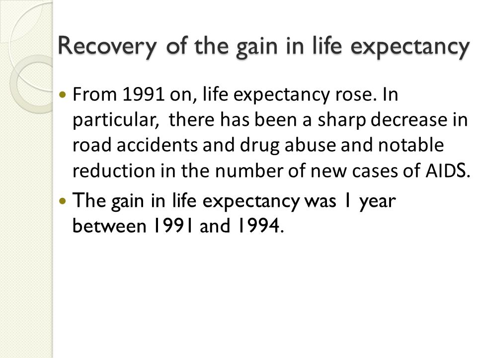 Recovery of the gain in life expectancy From 1991 on, life expectancy rose.