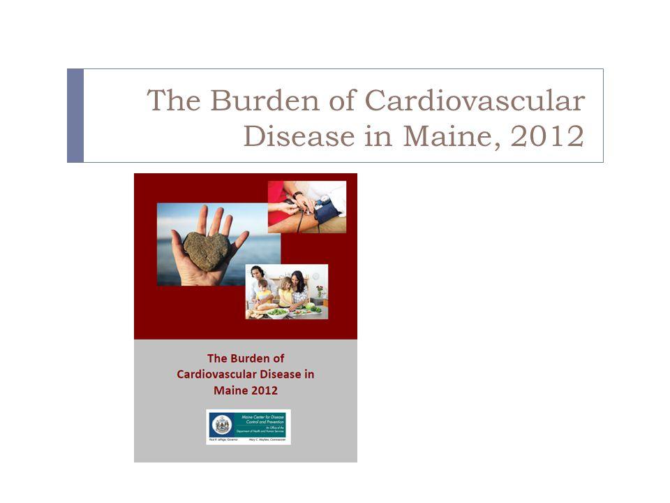 The Burden of Cardiovascular Disease in Maine, 2012