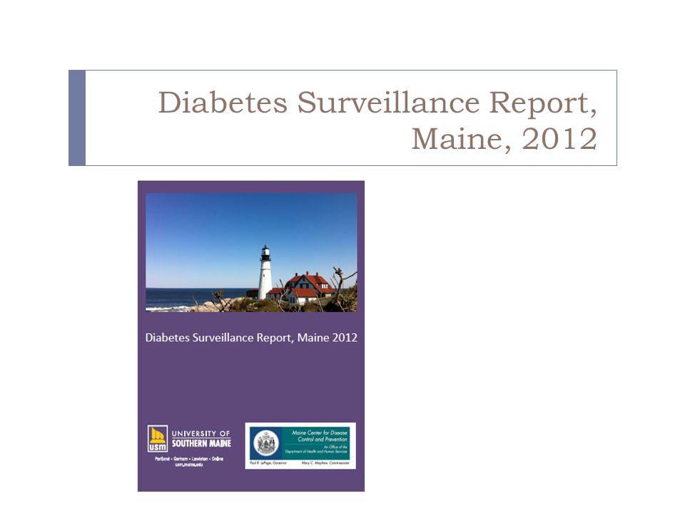 Diabetes Surveillance Report, Maine, 2012