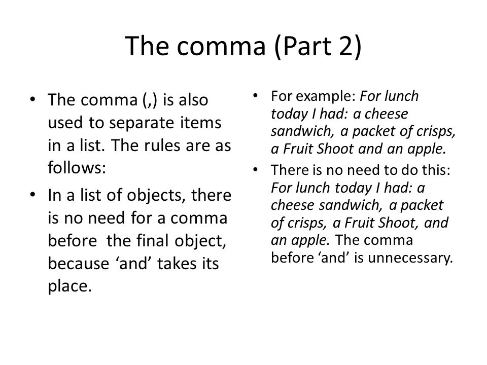The comma (Part 1) The comma (,) is used to separate the main clause of a sentence from the subordinate clauses. The main clause is the section of the