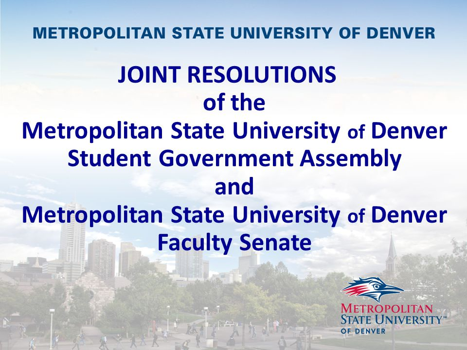 Two Resolutions from the Two Largest Constituent Groups on Campus Resolutions on Summer Policy and Fiscal Transparency Running through The Student Government Assembly representing 22,000 students And through Faculty Senate representing 1900 faculty