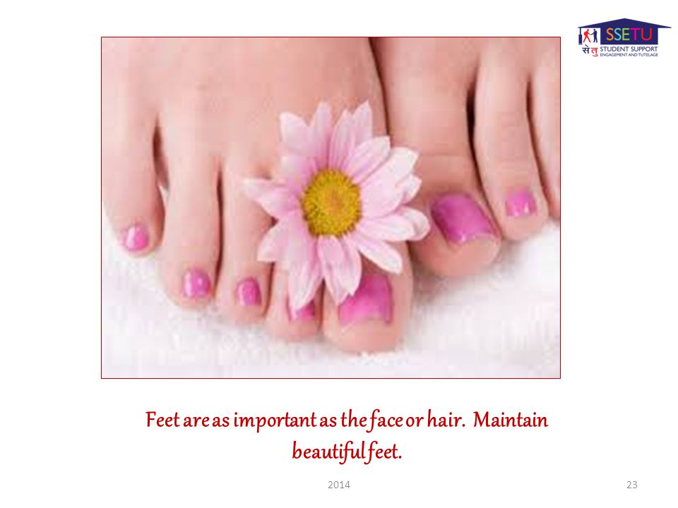 Feet are as important as the face or hair. Maintain beautiful feet. 201423