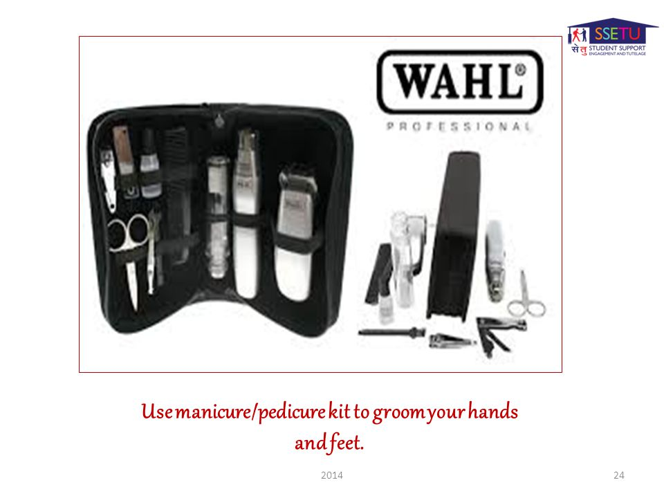 Use manicure/pedicure kit to groom your hands and feet. 201424