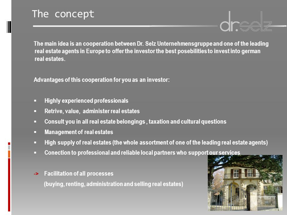 The concept The main idea is an cooperation between Dr.