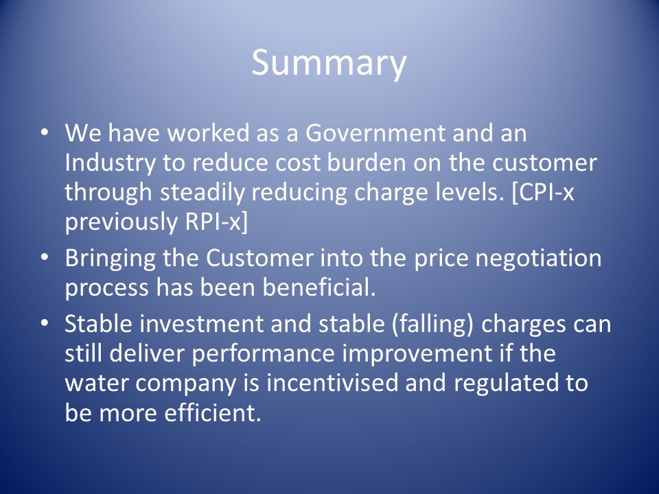 Summary We have worked as a Government and an Industry to reduce cost burden on the customer through steadily reducing charge levels.