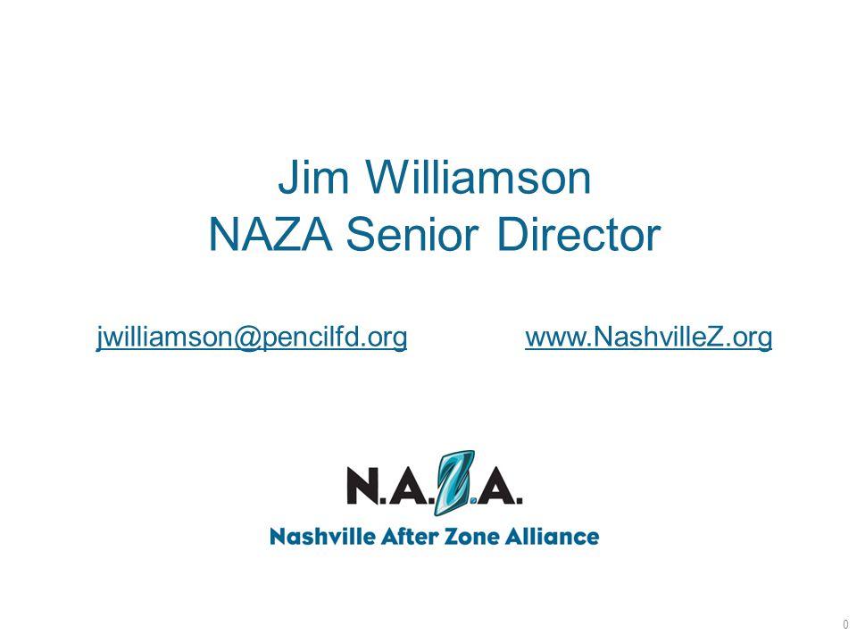 Jim Williamson NAZA Senior Director jwilliamson@pencilfd.orgwww.NashvilleZ.org jwilliamson@pencilfd.orgwww.NashvilleZ.org 0