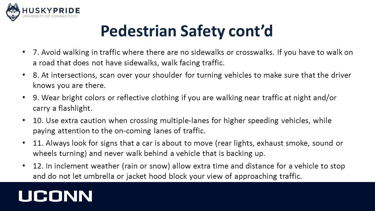Pedestrian Safety cont'd 13.