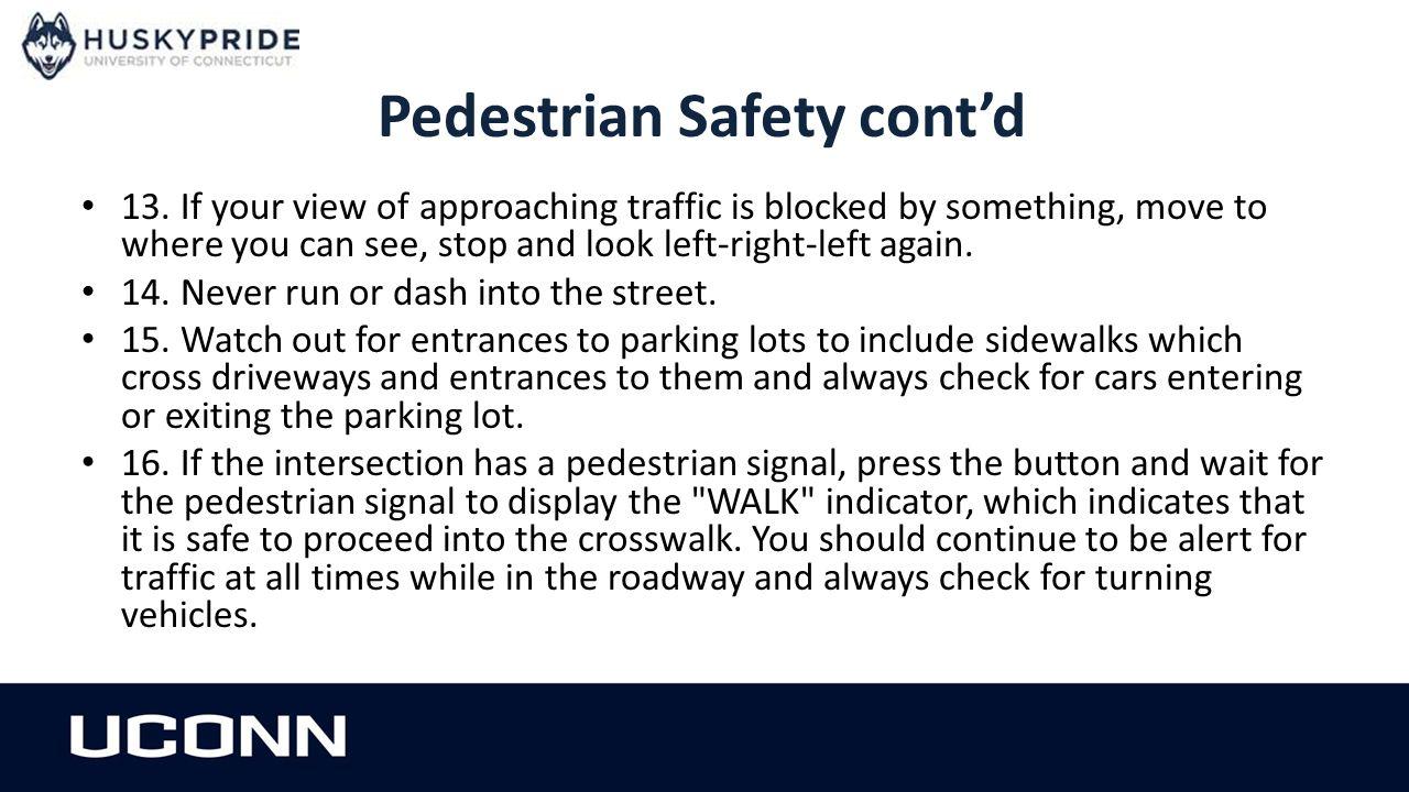 Pedestrian Safety cont'd 17.