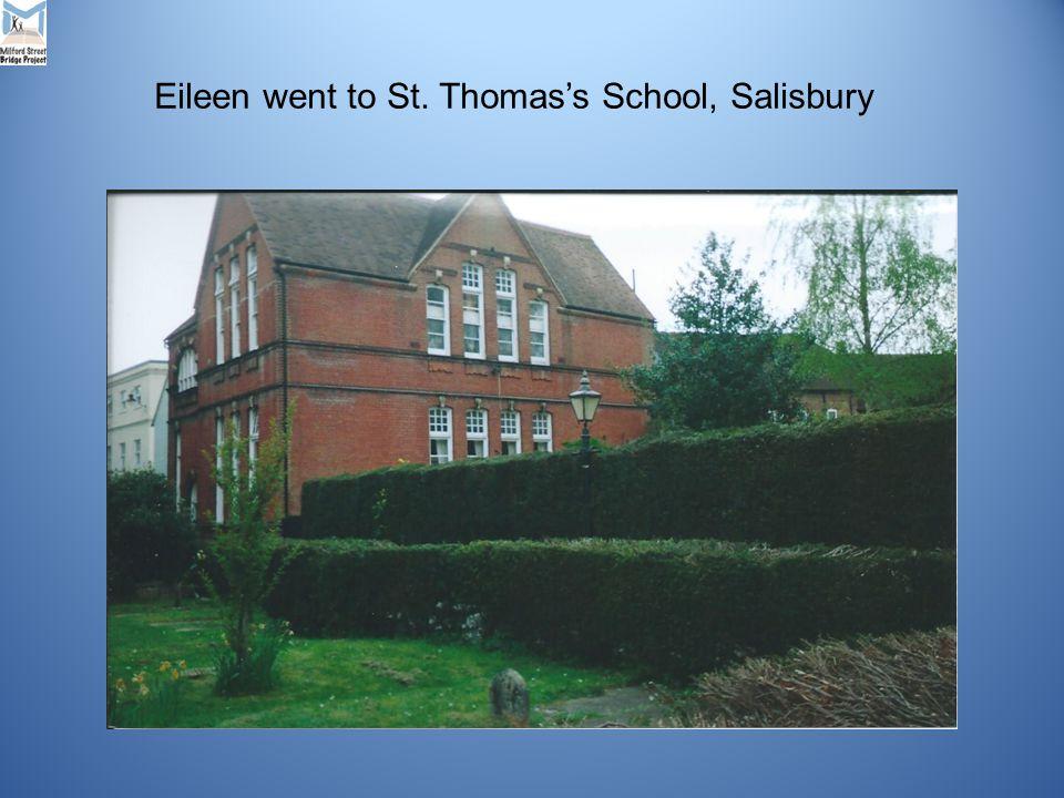 Eileen went to St. Thomas's School, Salisbury