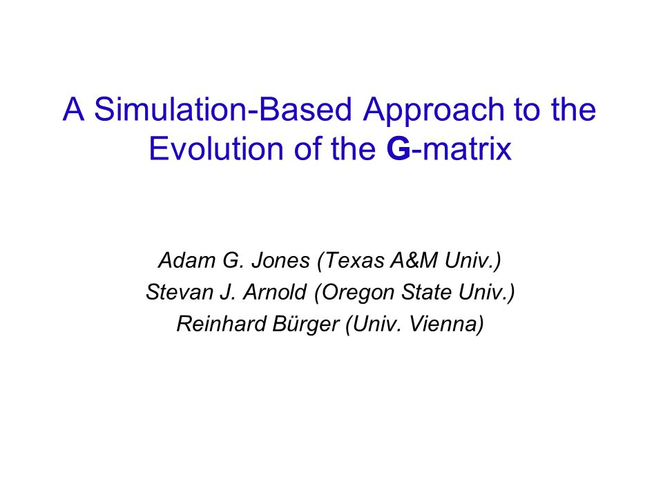 A Simulation-Based Approach to the Evolution of the G-matrix Adam G.