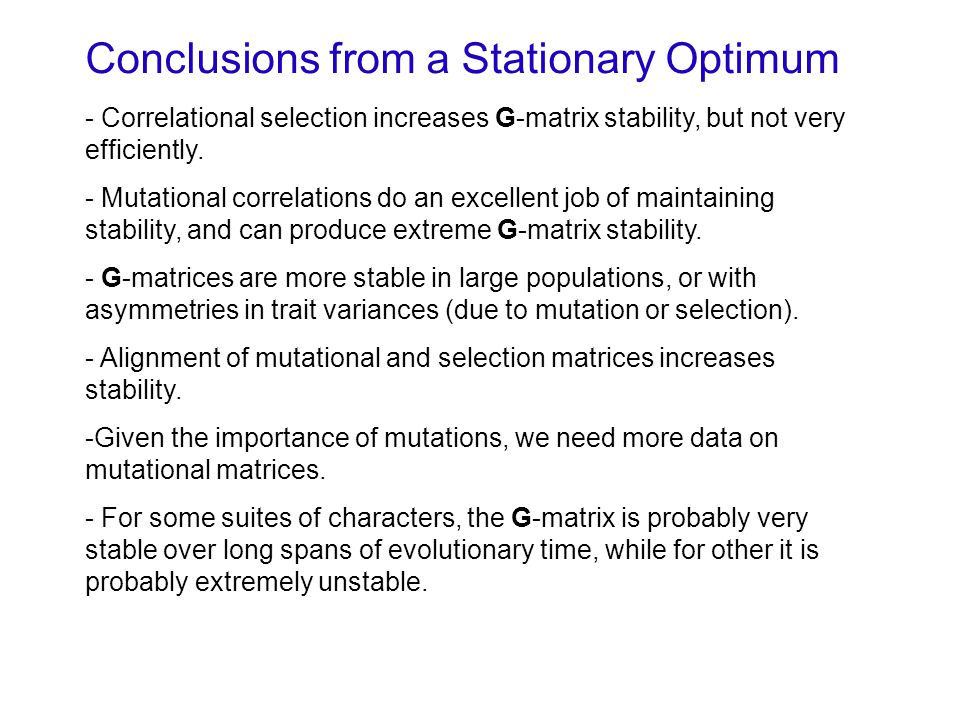 Conclusions from a Stationary Optimum - Correlational selection increases G-matrix stability, but not very efficiently.
