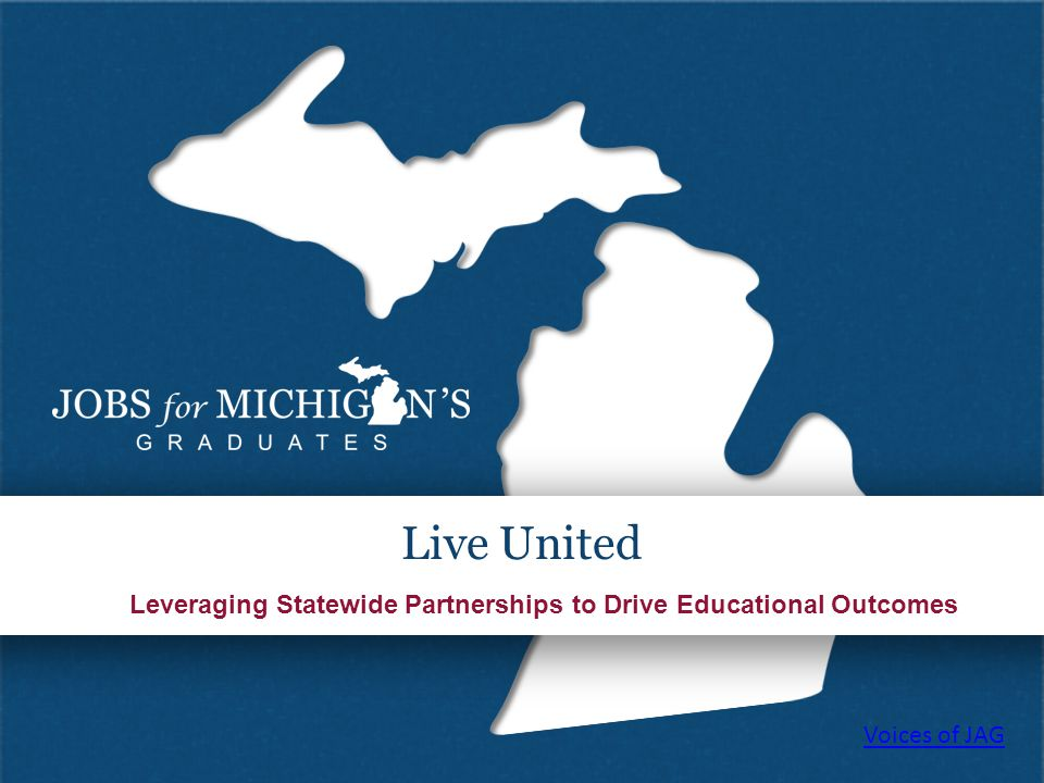 Leveraging Statewide Partnerships to Drive Educational Outcomes Live United Voices of JAG