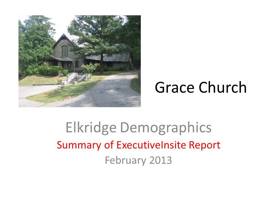 Grace Church Elkridge Demographics Summary of ExecutiveInsite Report February 2013