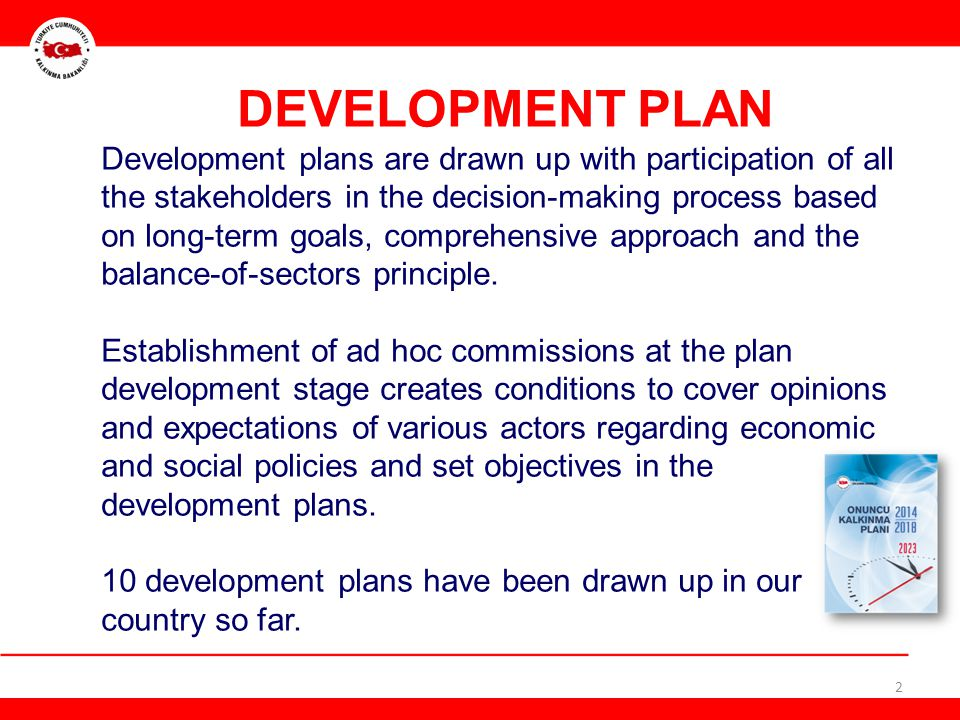 THE TENTH DEVELOPMENT PLAN The Tenth Development Plan has been drawn up under the guidance of our ministry based on the participatory approach applied to all the stakeholders, including with participation of representatives of state organizations and institutions, as well as representatives of all the population groups.