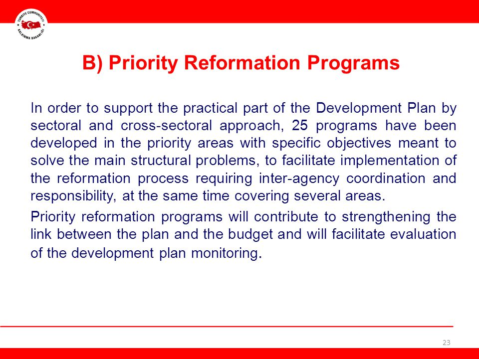 B) Priority Reformation Programs In order to support the practical part of the Development Plan by sectoral and cross-sectoral approach, 25 programs h