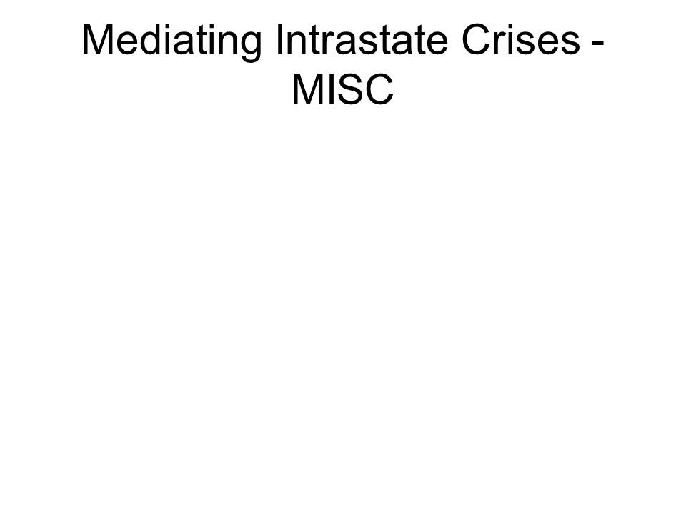 Mediating Intrastate Crises - MISC