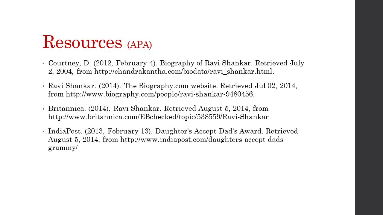 Resources (APA) Courtney, D.(2012, February 4). Biography of Ravi Shankar.