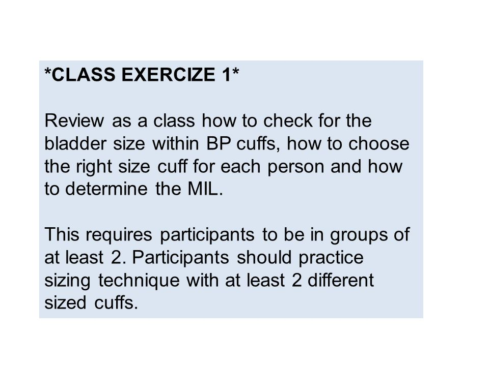 *CLASS EXERCIZE 1* Review as a class how to check for the bladder size within BP cuffs, how to choose the right size cuff for each person and how to d