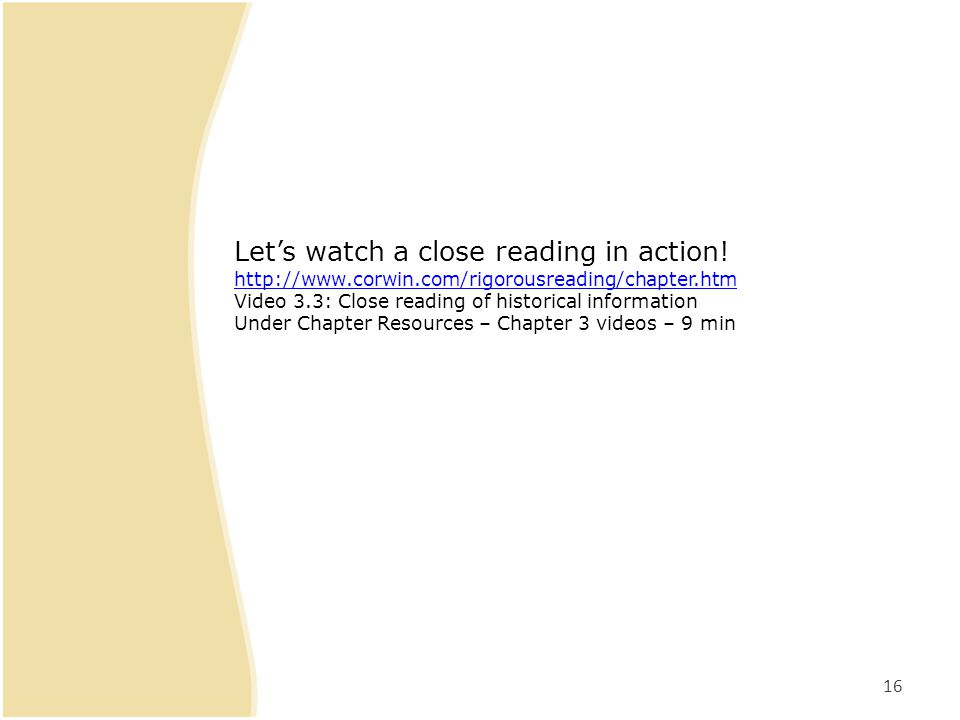 16 Let's watch a close reading in action.
