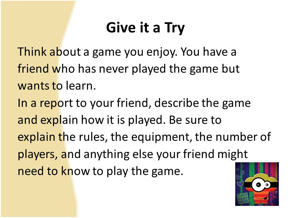 Give it a Try Think about a game you enjoy.