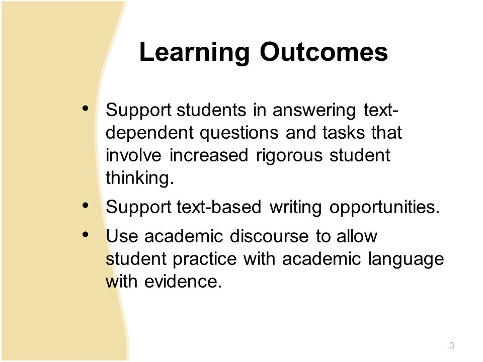 4 Agenda Welcome and Introductions Reading: Equipping Students in Accessing Complex Texts and Engaging Students with Text-Dependent Questions Using Evidence from the Text Writing: Identifying Text Evidence & Using that Text Evidence to Support an Idea or Answer a Text Based Question Speaking and Listening: Using Discourse to Support Text Evidence and Develop Students' Ideas Wrap-Up