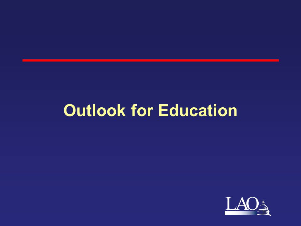 LAO Outlook for Education