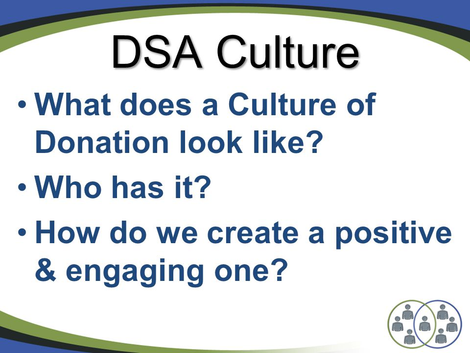 DSA Culture What does a Culture of Donation look like.