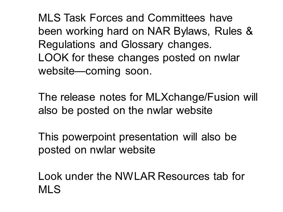 MLS Task Forces and Committees have been working hard on NAR Bylaws, Rules & Regulations and Glossary changes.