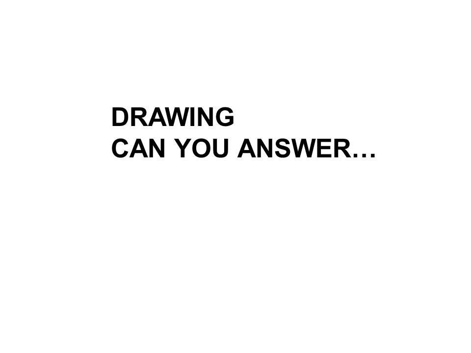 DRAWING CAN YOU ANSWER…