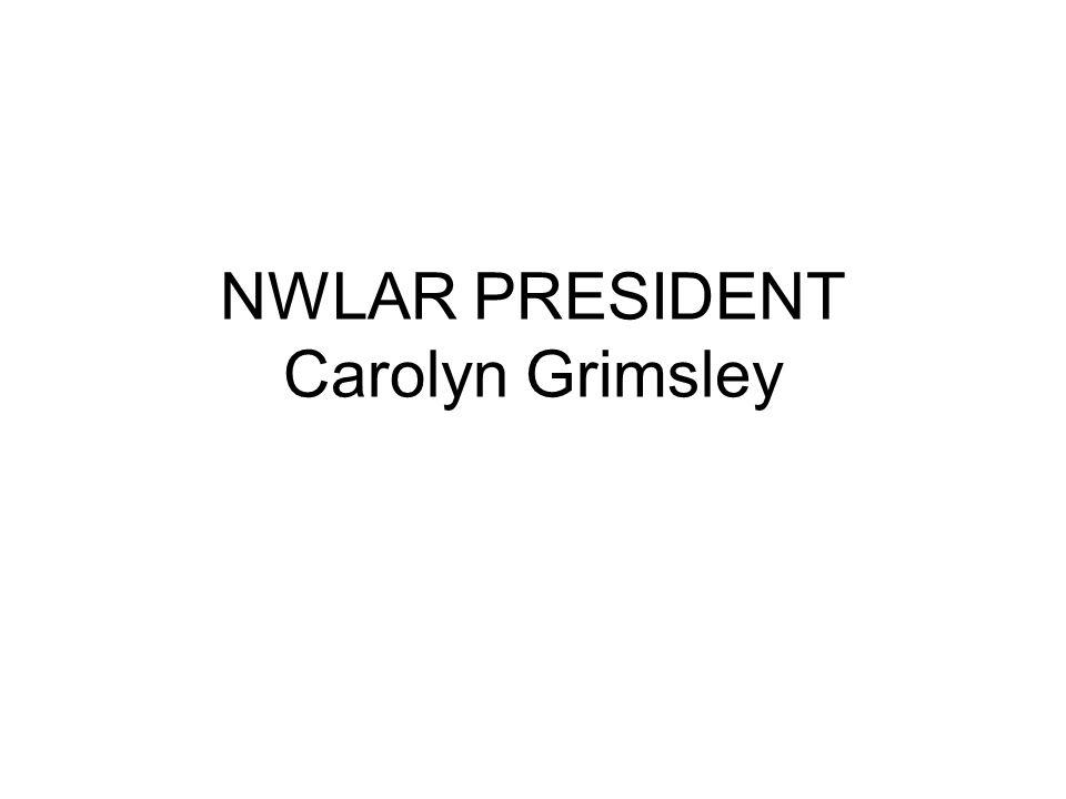 NWLAR PRESIDENT Carolyn Grimsley