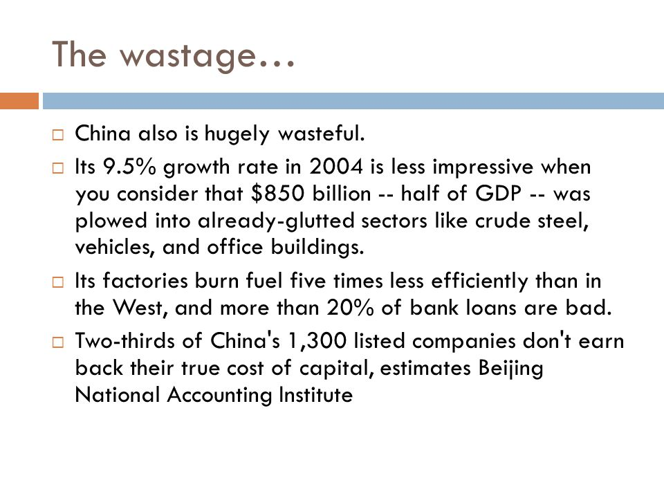 The wastage…  China also is hugely wasteful.
