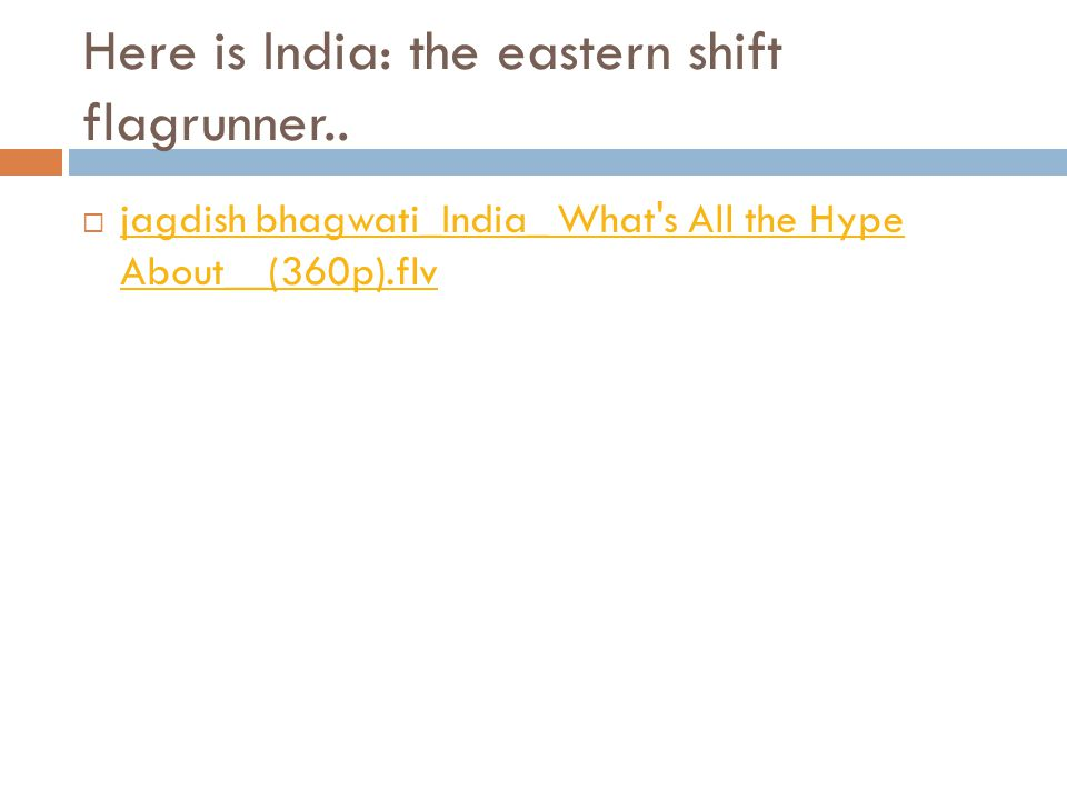Here is India: the eastern shift flagrunner..