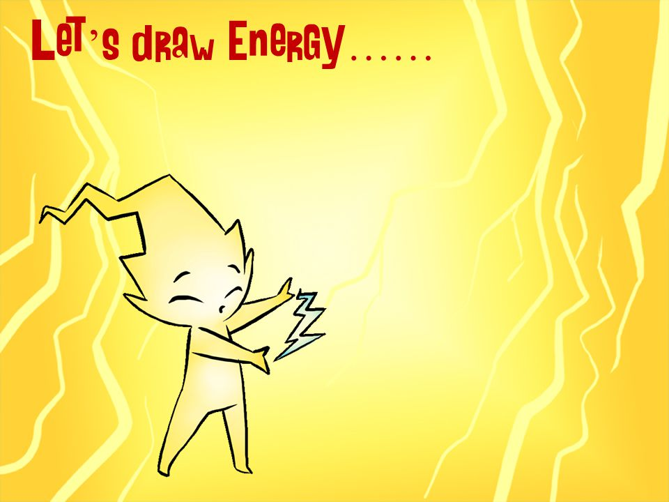Let's draw Energy……