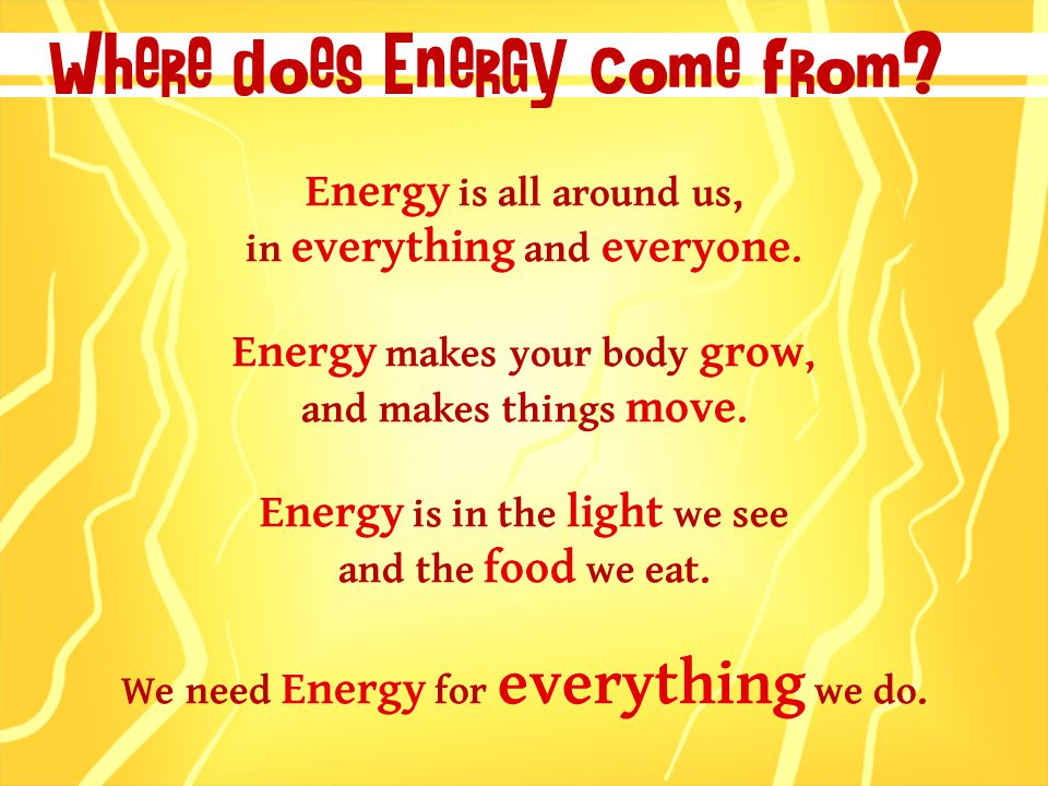 Energy is all around us, in everything and everyone.