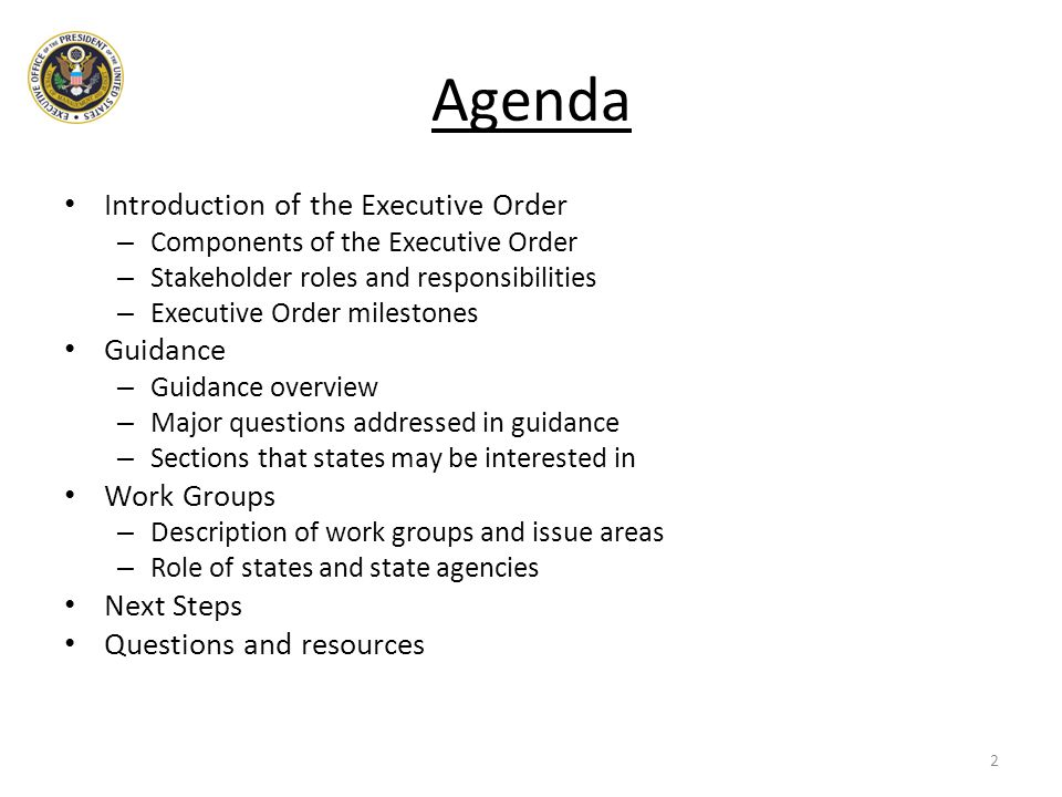 Agenda Introduction of the Executive Order – Components of the Executive Order – Stakeholder roles and responsibilities – Executive Order milestones G