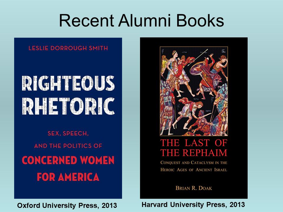 Recent Alumni Books Oxford University Press, 2013 Harvard University Press, 2013