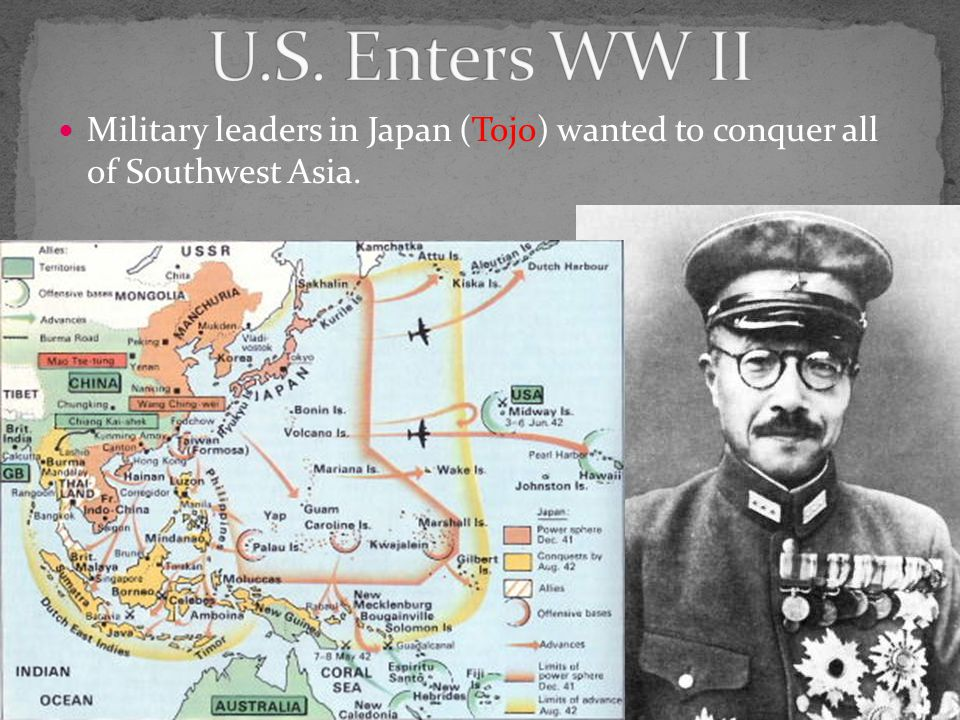 Military leaders in Japan (Tojo) wanted to conquer all of Southwest Asia.