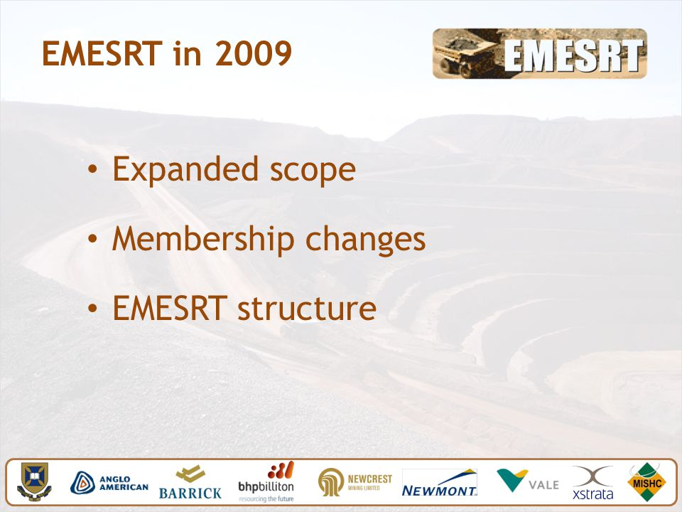 EMESRT in 2009 Expanded scope Membership changes EMESRT structure