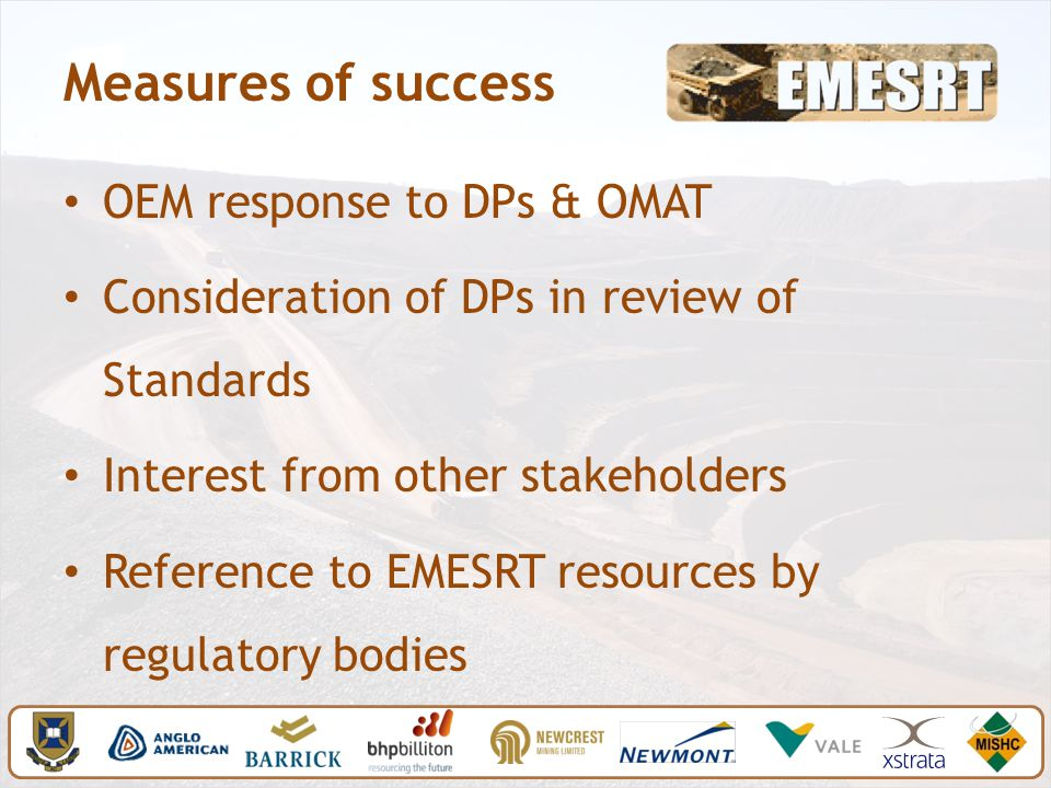 Measures of success OEM response to DPs & OMAT Consideration of DPs in review of Standards Interest from other stakeholders Reference to EMESRT resources by regulatory bodies