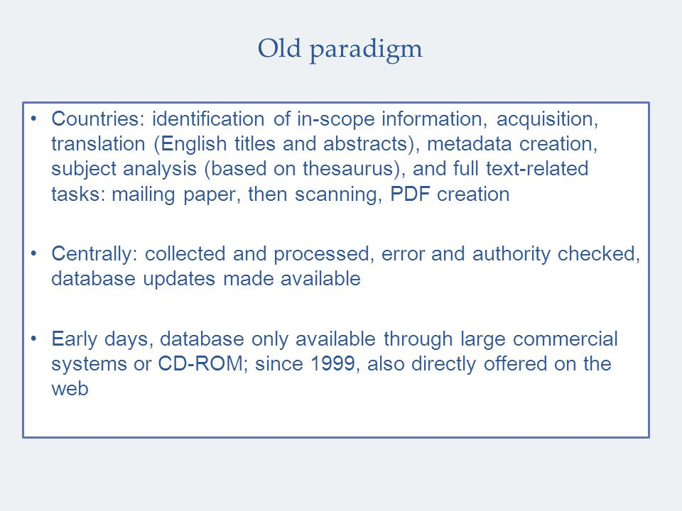 Old paradigm Countries: identification of in-scope information, acquisition, translation (English titles and abstracts), metadata creation, subject an