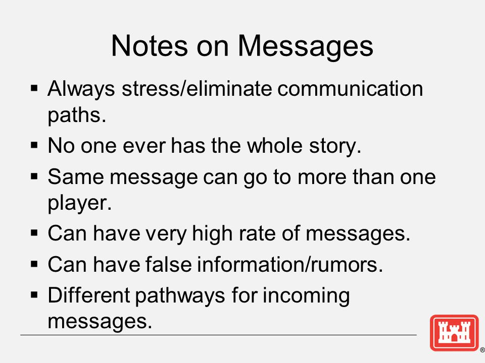 Notes on Messages  Always stress/eliminate communication paths.