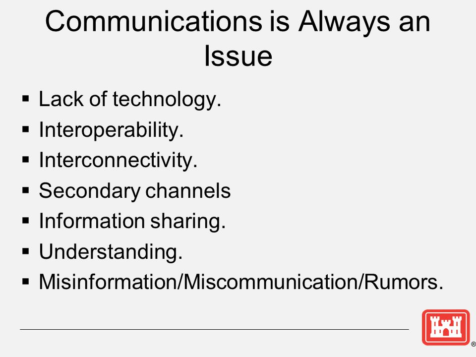 Communications is Always an Issue  Lack of technology.