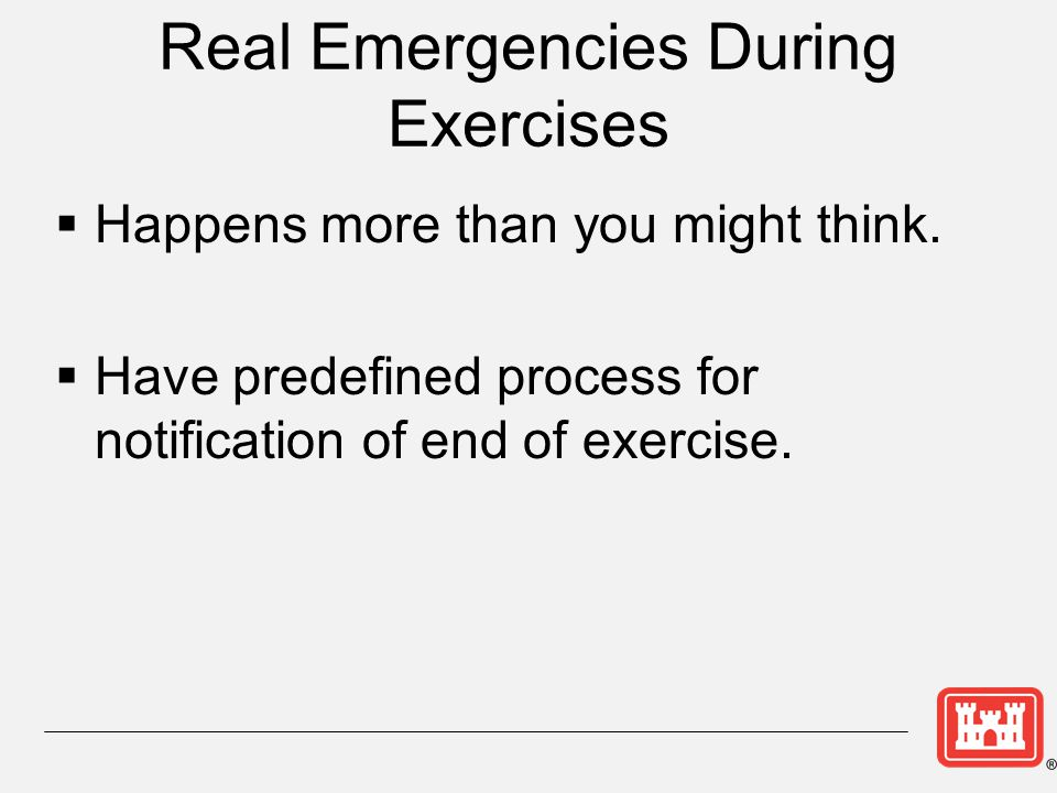 Real Emergencies During Exercises  Happens more than you might think.
