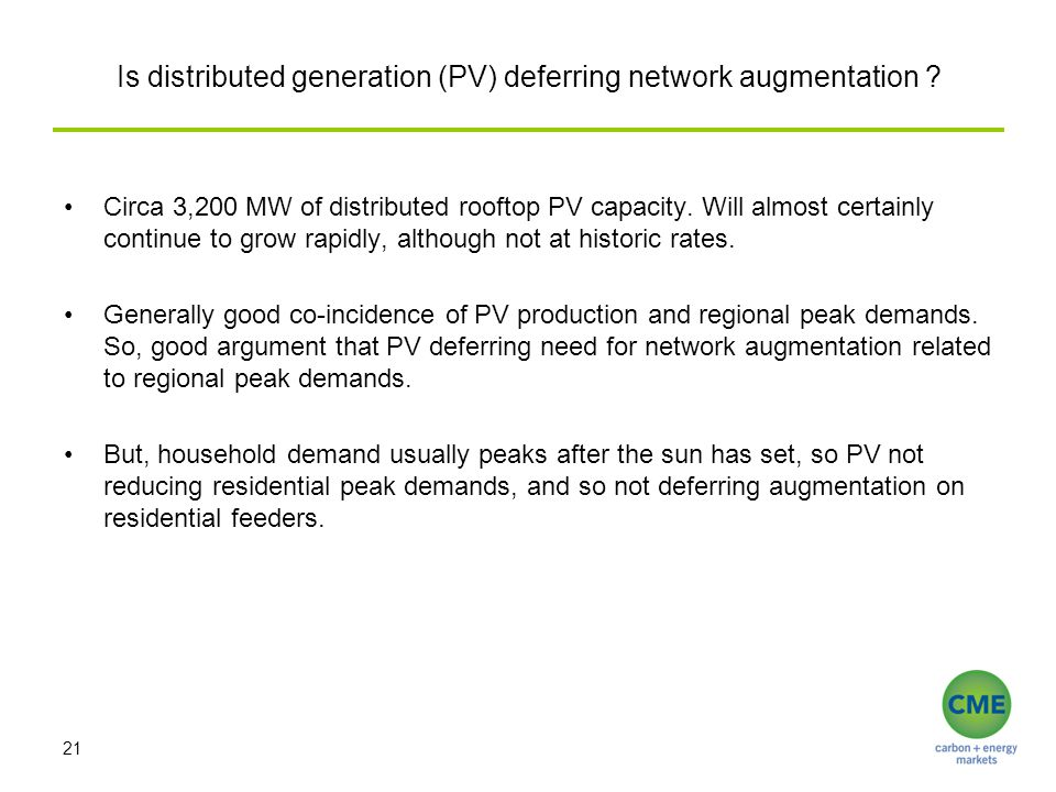 Is distributed generation (PV) deferring network augmentation ? Circa 3,200 MW of distributed rooftop PV capacity. Will almost certainly continue to g