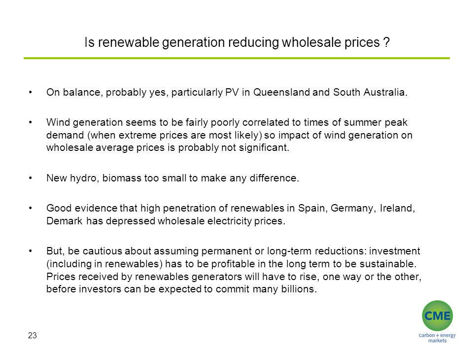 Is renewable generation reducing wholesale prices ? On balance, probably yes, particularly PV in Queensland and South Australia. Wind generation seems