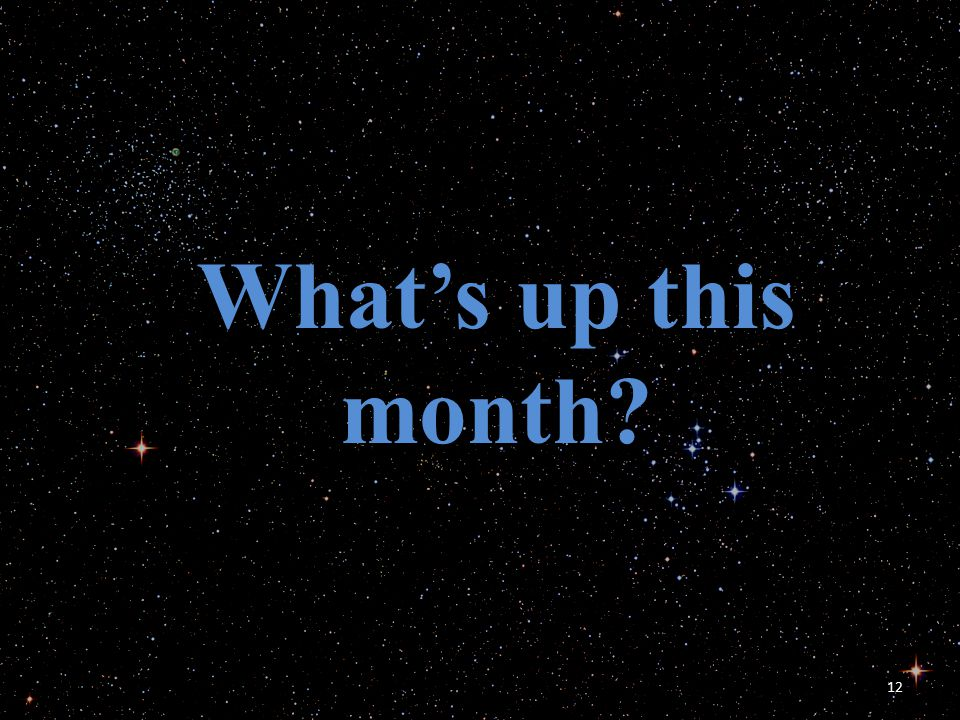 12 What's up this month?