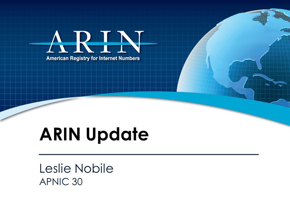 Leslie Nobile APNIC 30 ARIN Update