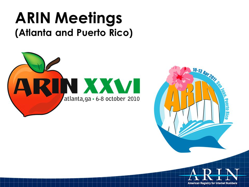 ARIN Meetings (Atlanta and Puerto Rico)