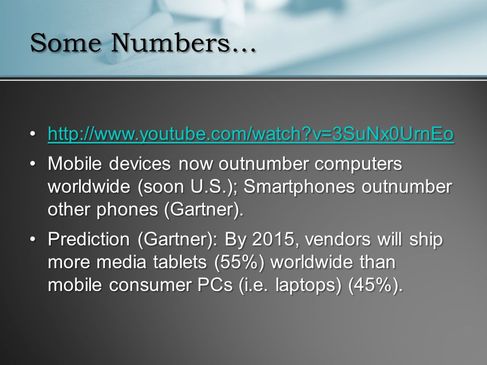 Some Numbers… http://www.youtube.com/watch?v=3SuNx0UrnEohttp://www.youtube.com/watch?v=3SuNx0UrnEohttp://www.youtube.com/watch?v=3SuNx0UrnEo Mobile de