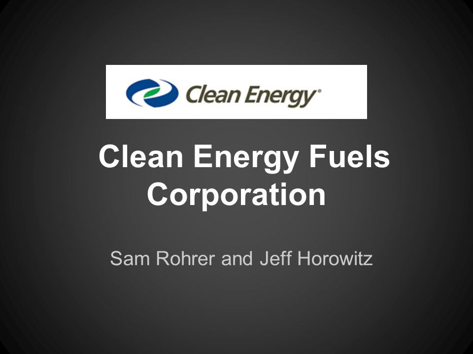 Description Clean Energy Fuels focuses on the sale of natural gas.